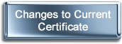 Changes to Current Certificate